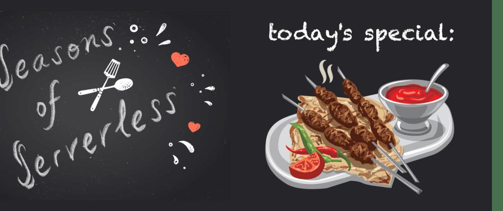 Cover image for #SeasonsOfServerless Solution 3: The Longest Kebab