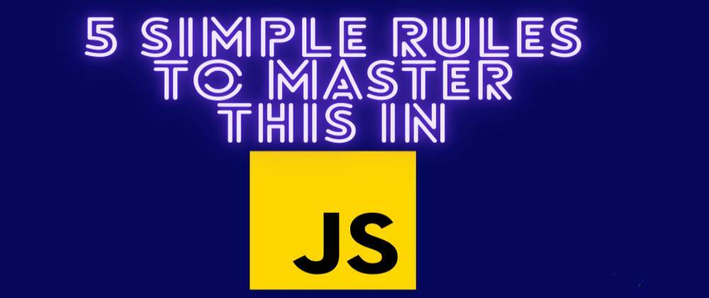 Cover image for Master 'this' in JavaScript