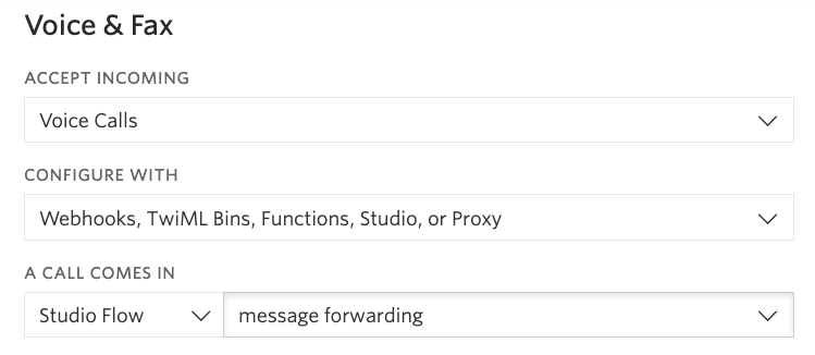 """Screenshot of Twilio phone number configuration. Under """"Voice & Fax"""", the """"Configure With"""" dropdown has """"Webhooks, TwiML Bins, Functions, Studio, or Proxy."""" Under """"A Call Comes In,"""" """"Studio Flow"""" and """"message forwarding"""" are selected."""