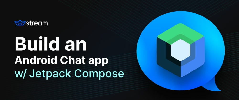 Cover image for Build an Android Chat app with Jetpack Compose