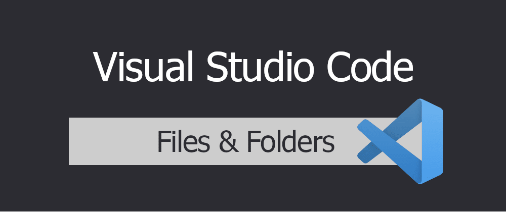 Cover image for VSCode - Create Files and Folders on the go