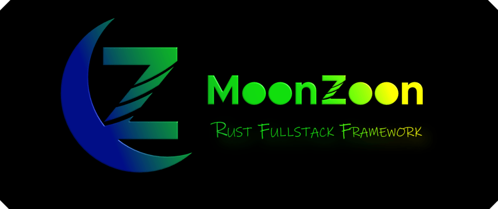 Cover image for MoonZoon Dev News (2): Live demo, Zoon, Examples, Architectures