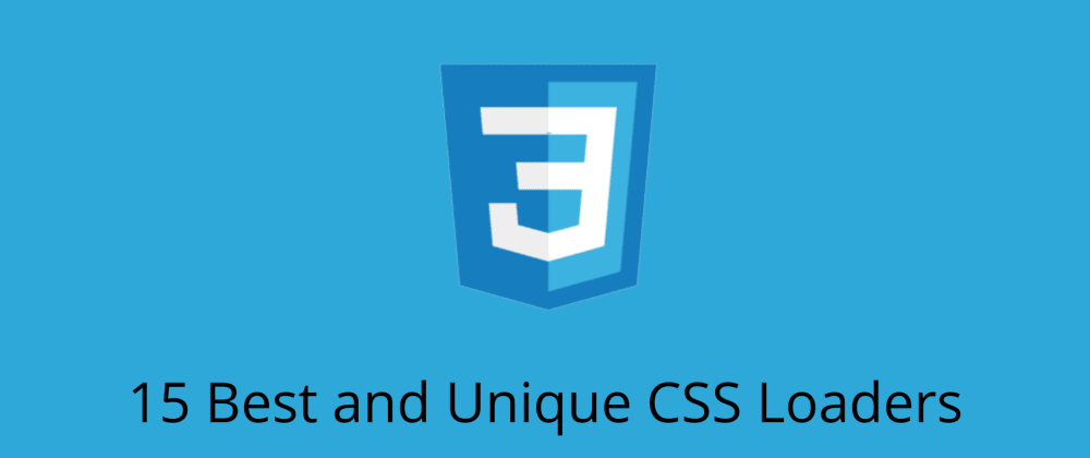 Cover image for 15 Best and Unique CSS Loaders