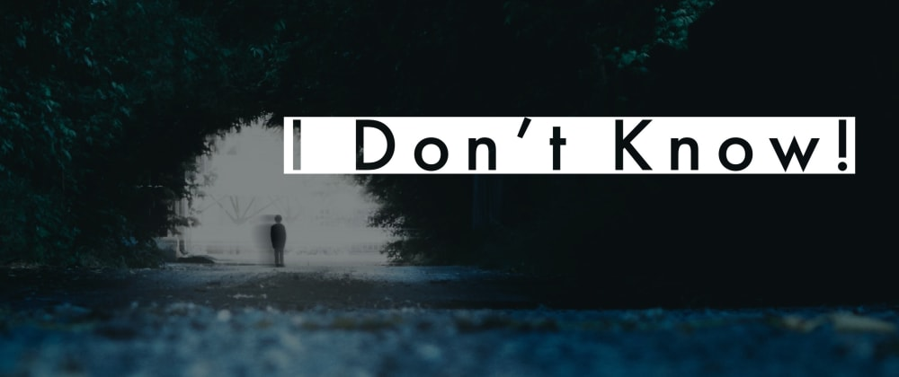 Cover image for I Don't Know!