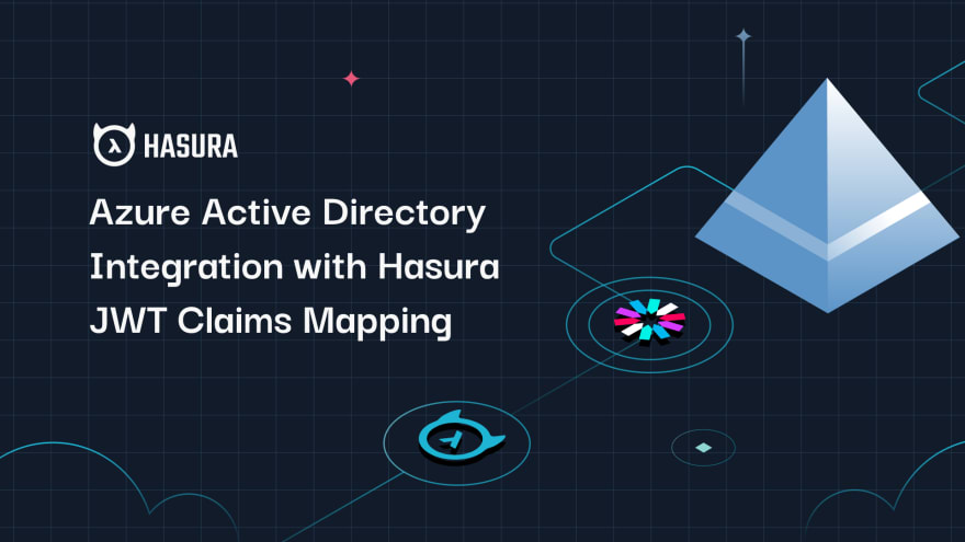 Azure Active Directory Integration with Hasura JWT Claims Mapping