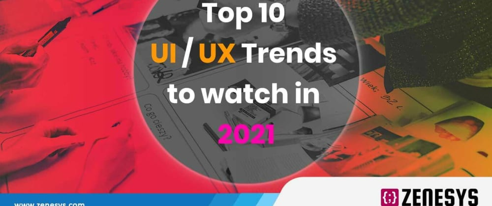 Cover image for Top 10 UI/UX Design Trends to watch in 2021