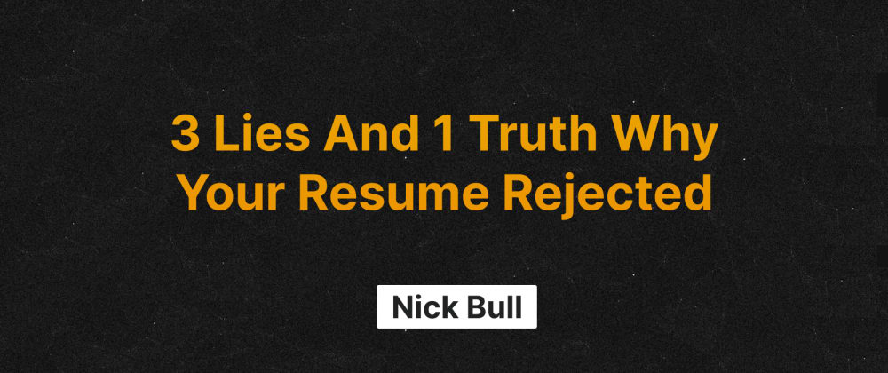 Cover image for 3 Lies And 1 Truth Why Your Resume Rejected