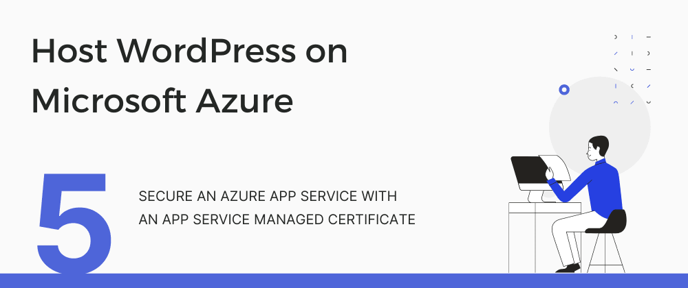 Cover image for Secure an Azure App Service with an App Service Managed Certificate