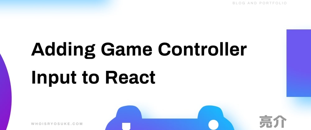 Cover image for Adding Game Controller Input to React