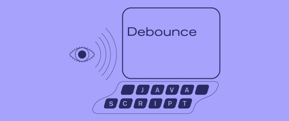 Cover image for Borrowing a JavaScript Debounce