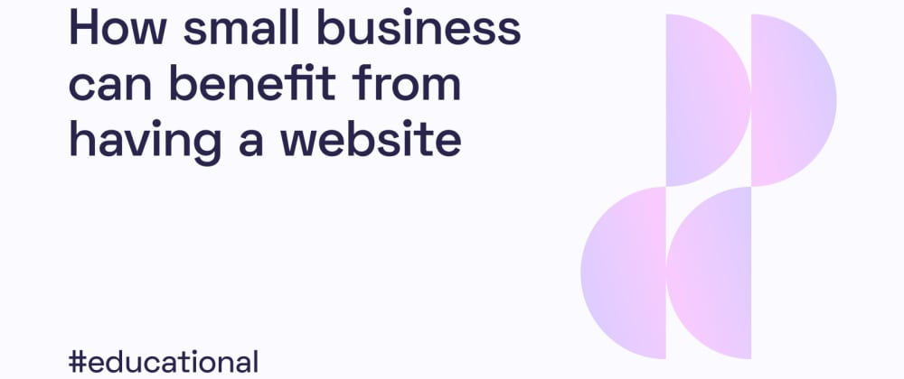 Cover image for Benefits of Having a Website for Small Business