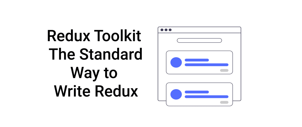 Cover image for Redux Toolkit - The Standard Way to Write Redux