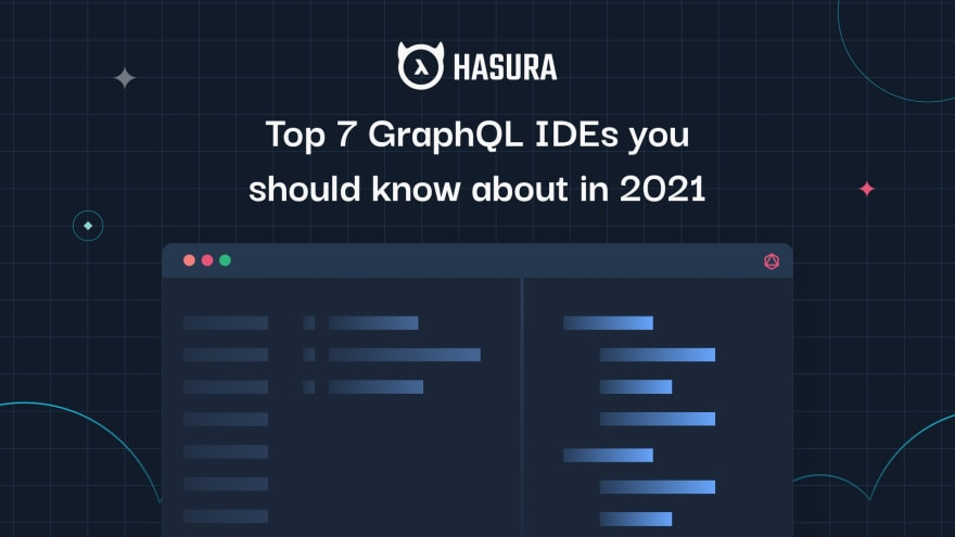 Top 7 GraphQL IDEs you should know about in 2021