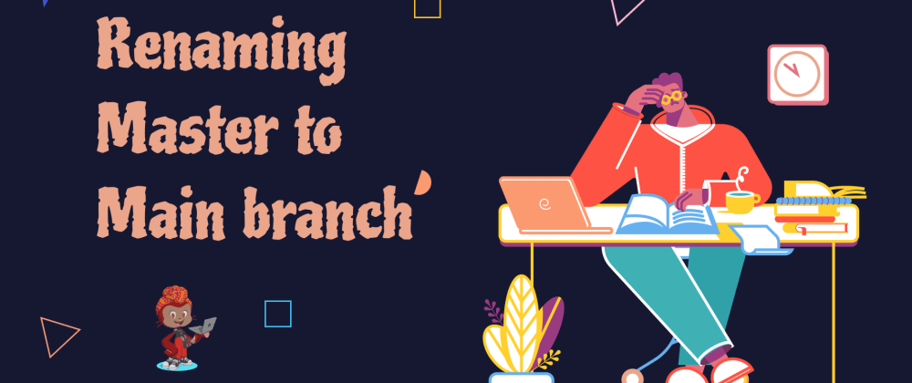 Cover image for Renaming your master branch to main in Github👩💻