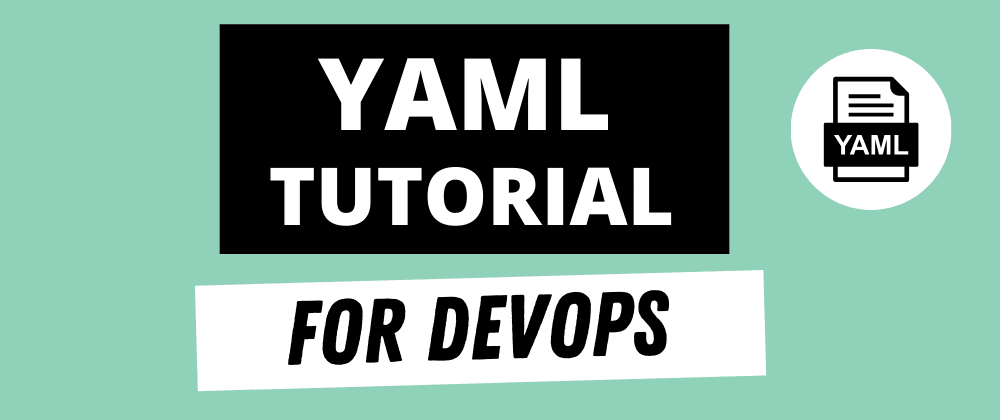 Cover image for YAML Tutorial for Beginners