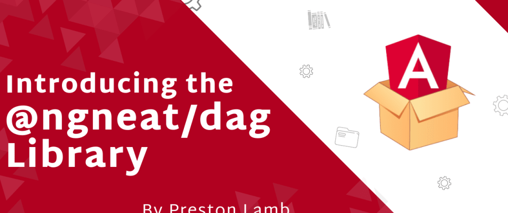 Cover image for Introducing the @ngneat/dag Library