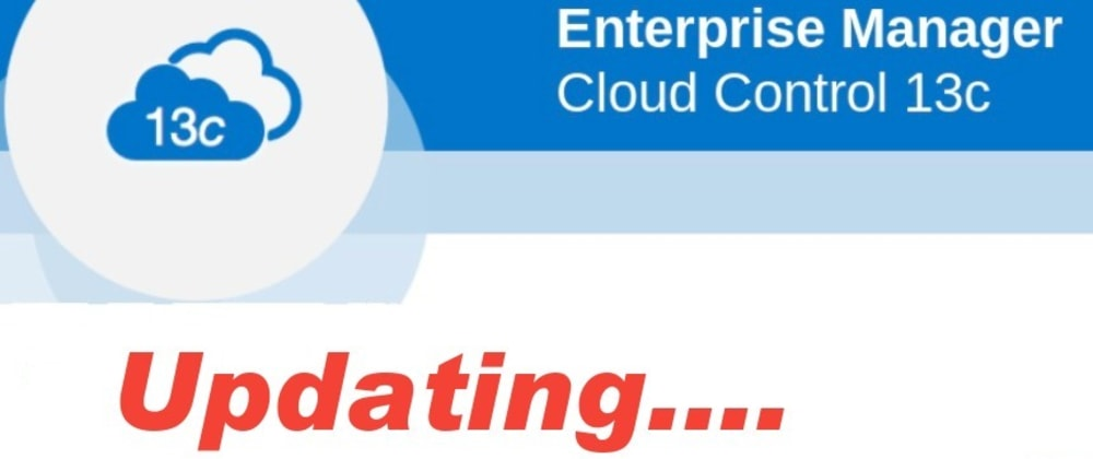 Cover image for Updating Oracle Enterprise Manager (OEM 13R4)
