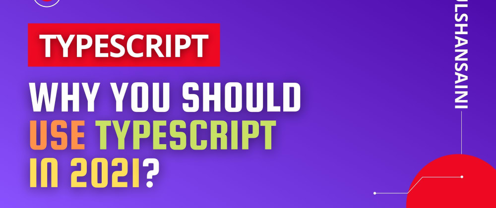 Cover image for Why you should use TypeScript in 2021?