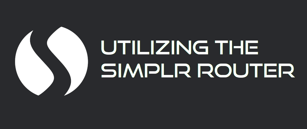 Cover image for Utilizing the Simplr Router