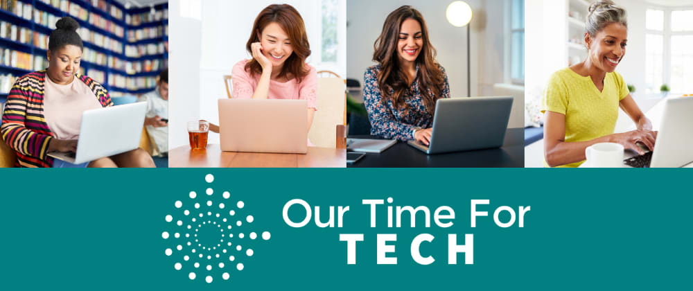 Cover image for Introducing Our Time For Tech on Dev.To