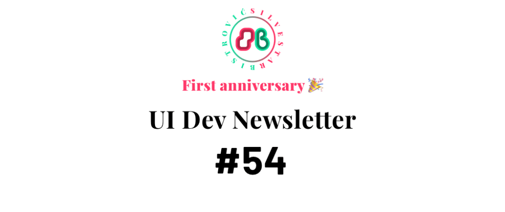 Cover image for UI Dev Newsletter #54