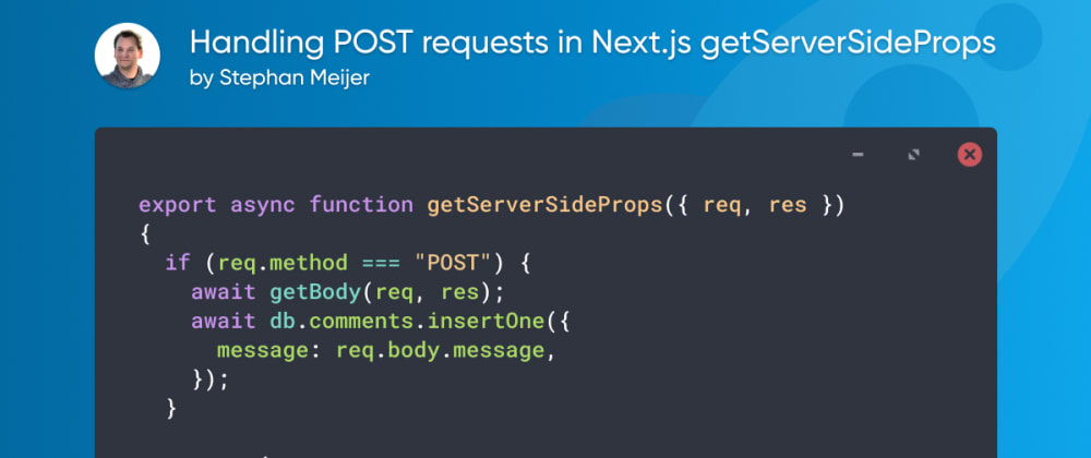 Cover image for Handling POST requests in Next.js getServerSideProps