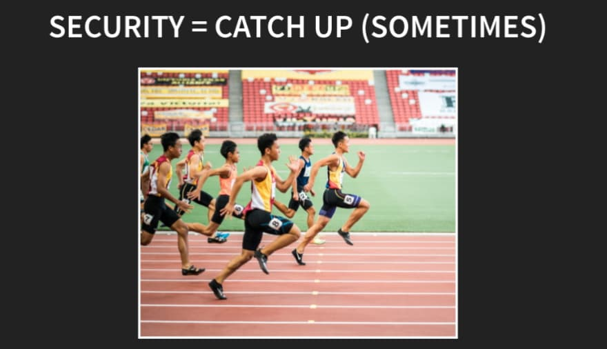 Security is catchup sometimes