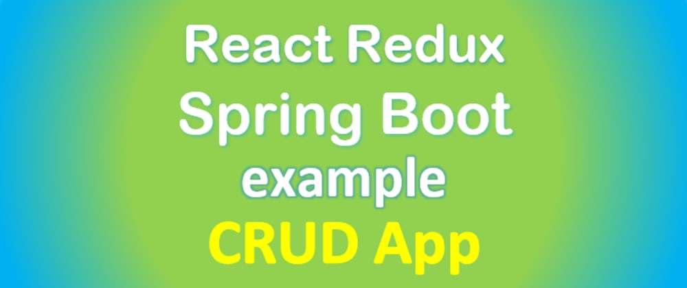 Cover image for Spring Boot + React Redux example