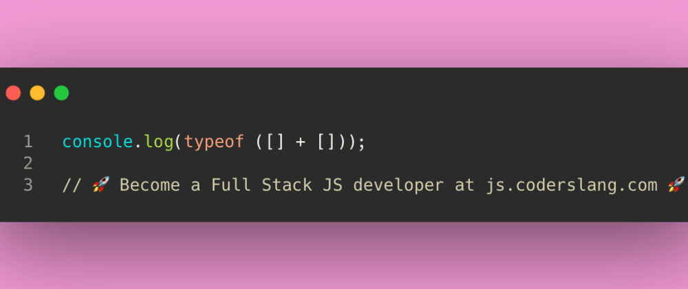 Cover image for JavaScript Interview Question #33: Add two empty arrays and check the type