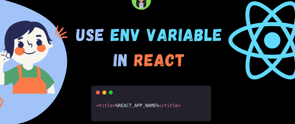 Cover Image for React Environment Variables