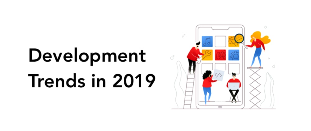 Cover image for Top 3 Development Trends in 2019