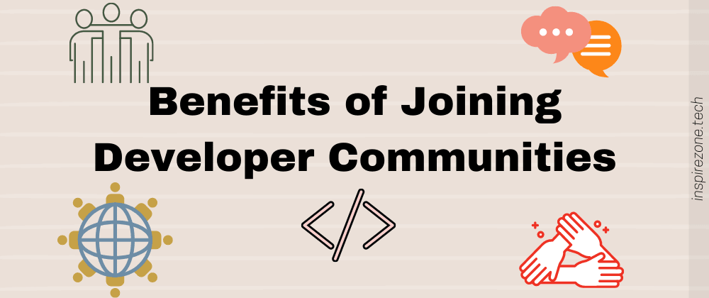 Cover image for 5 Persuasive reasons to join developer communities