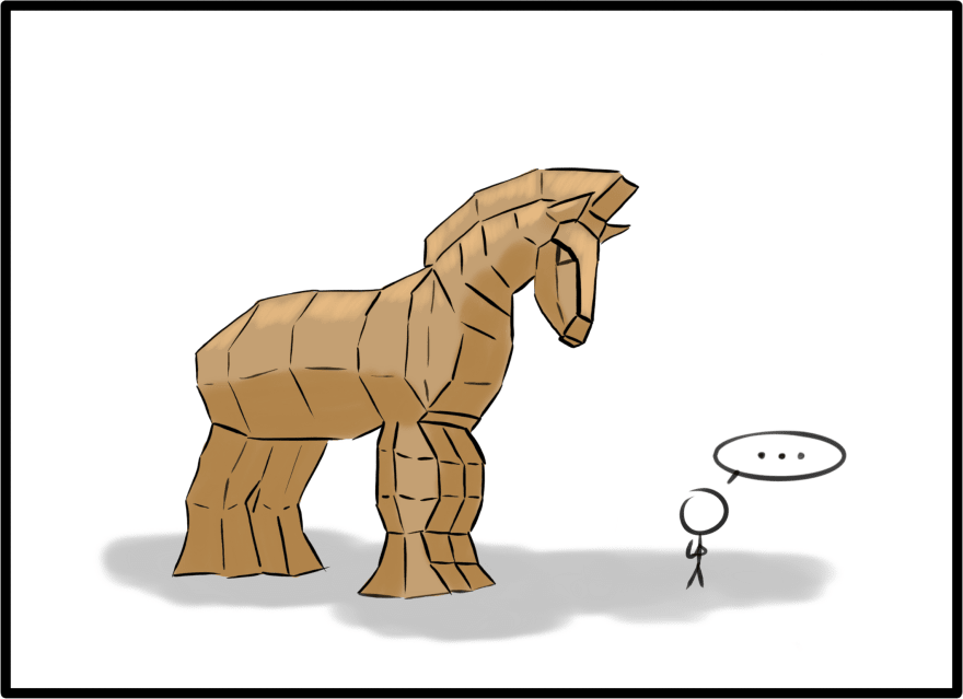 Always look a Trojan gift horse in the mouth.