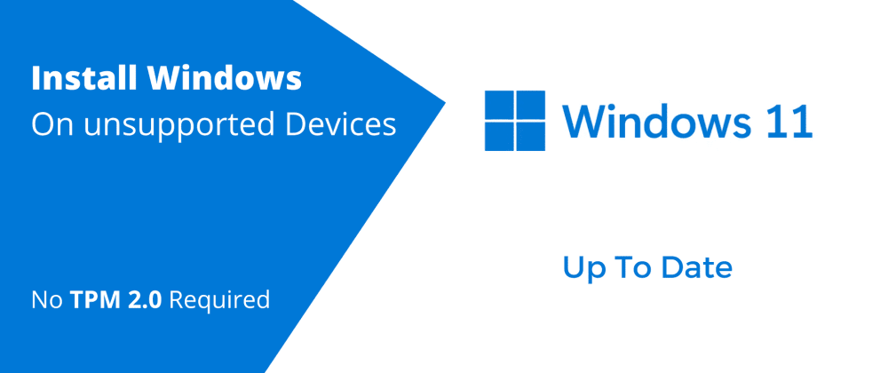 Cover image for Install Windows 11 on Unsupported Devices