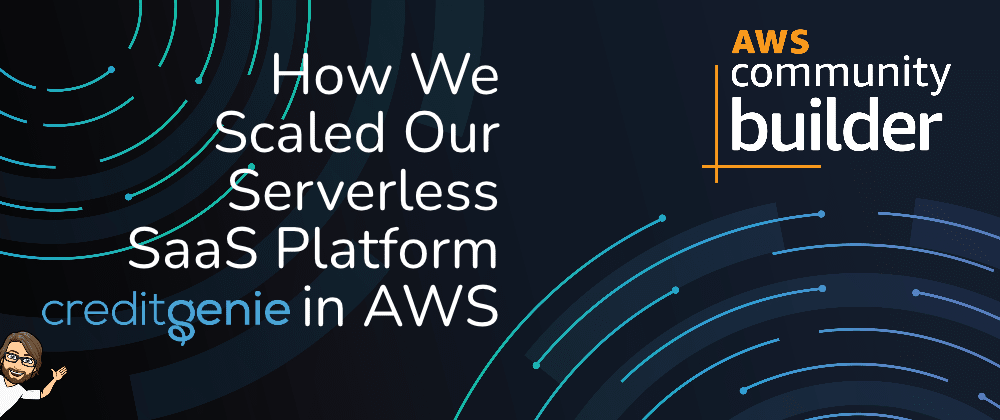Cover image for How We Scaled our Serverless SaaS Platform in AWS