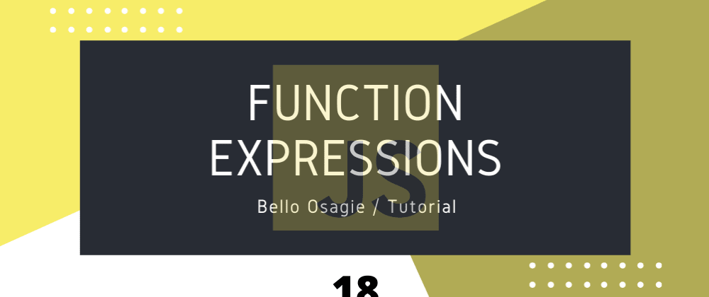 Cover image for JavaScript Function Expressions