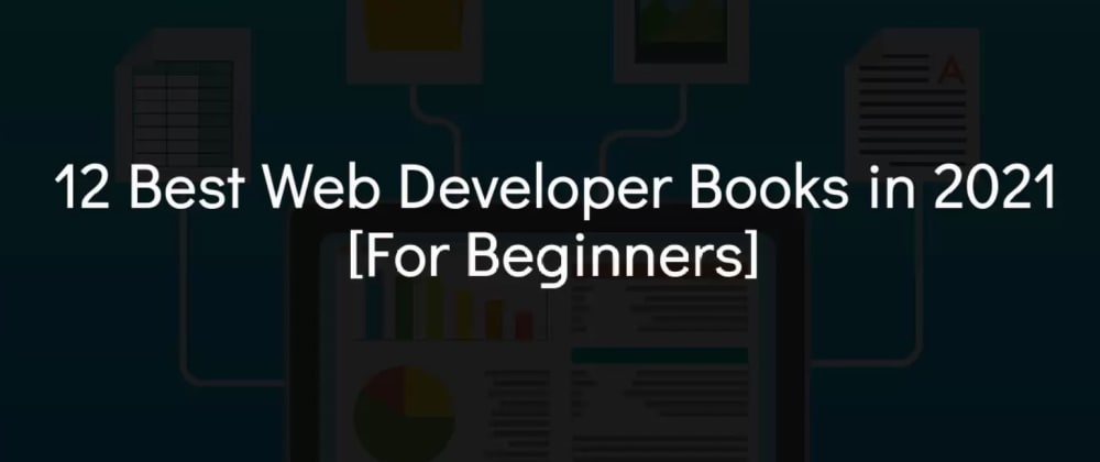 Cover image for 12 Best Web Developer Books in 2021 [For Beginners]
