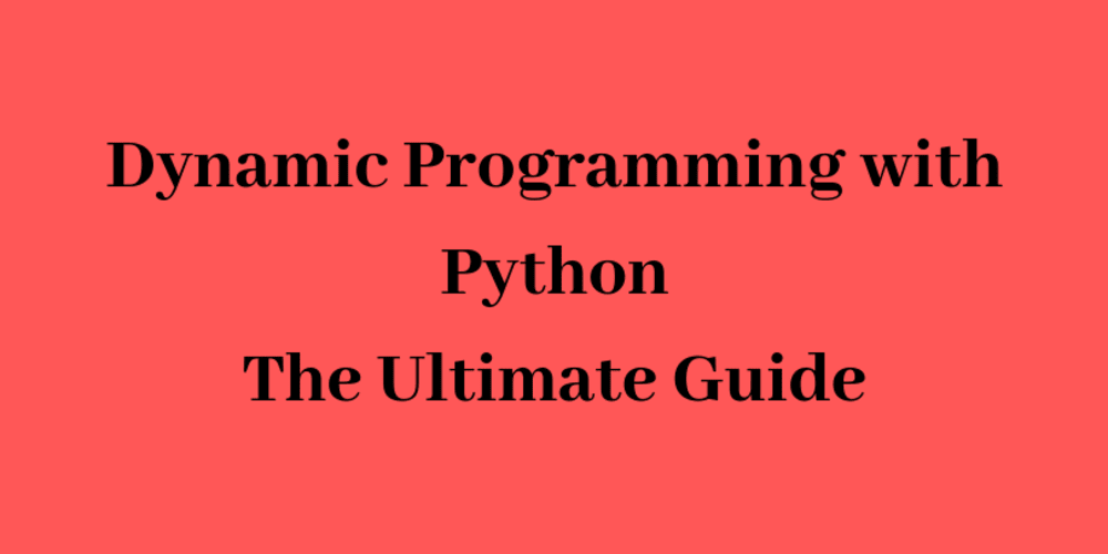 What Is Dynamic Programming With Python Examples - DEV Community