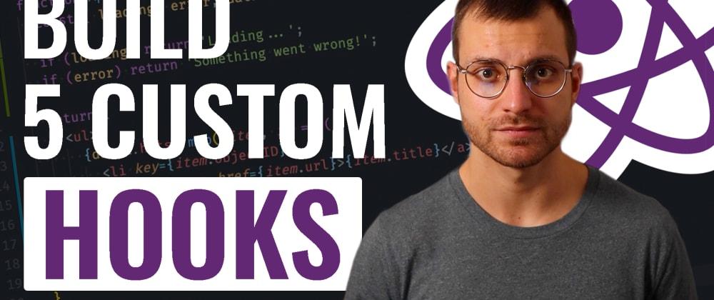 Cover Image for 5 React Custom Hooks You Should Start Using (Explained)