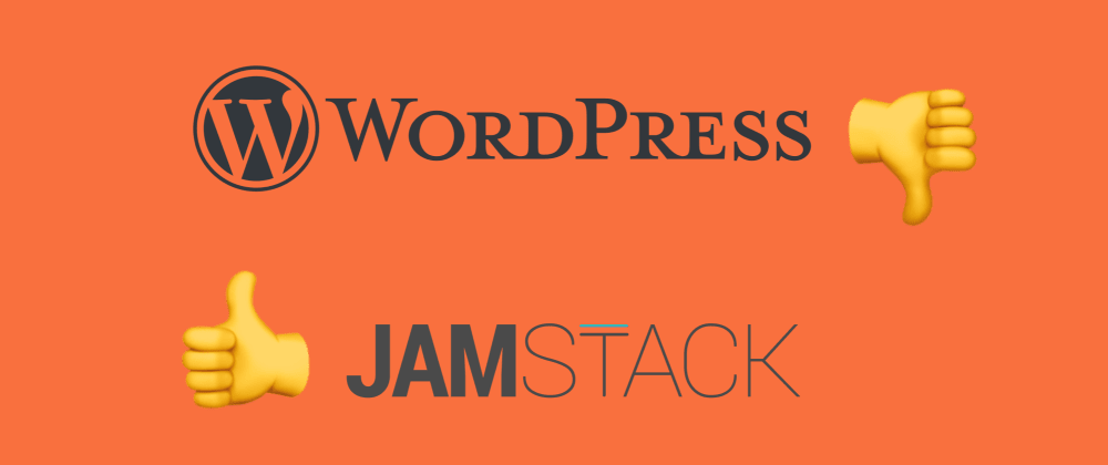 Cover image for Road to JAMstack blog instead of classic WordPress