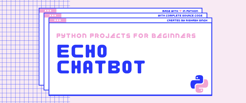Cover image for How to build an Echo Chatbot in Python