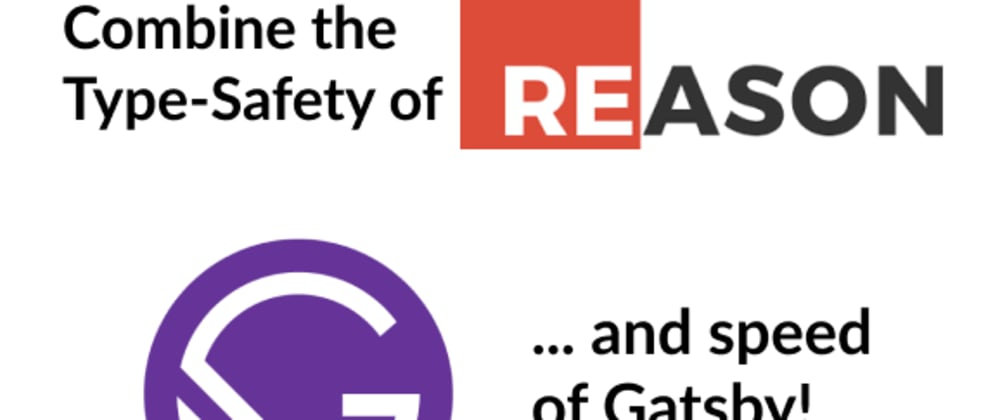 Cover image for A step-by-step guide to integrating ReasonML into your Gatsby site