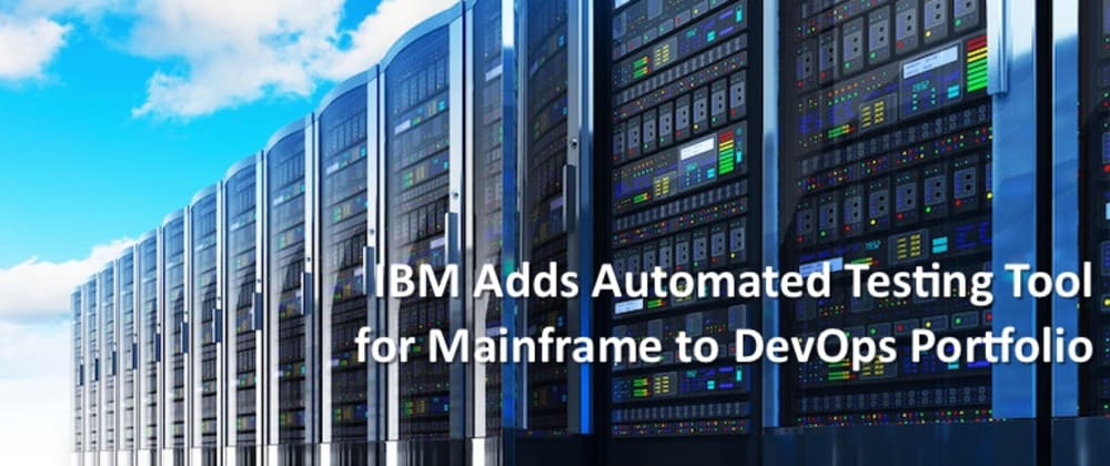 Cover image for IBM has released Unit Testing for Mainframes.