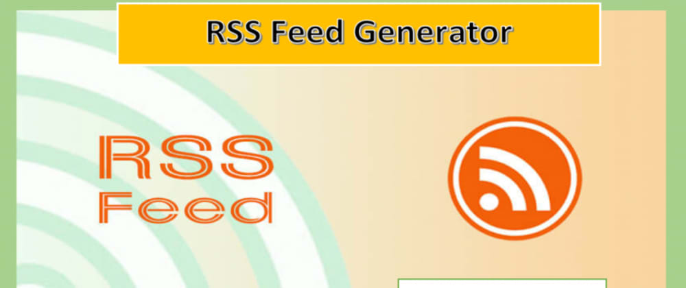 Cover image for How to generate RSS Feed for your Blogger/Website