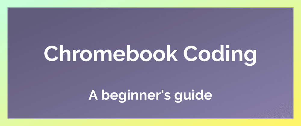 Cover image for Chromebook Coding Kickoff