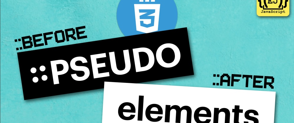 Cover image for CSS3: Pseudo-Elements
