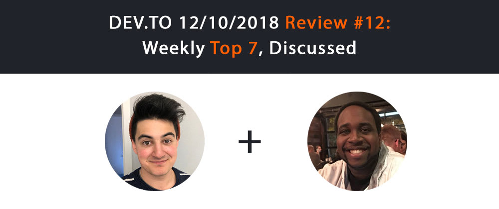 Cover image for Dev.to Review #12: Top 7 Of The Week, Discussed