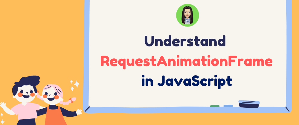 Cover image for RequestAnimationFrame in JavaScript