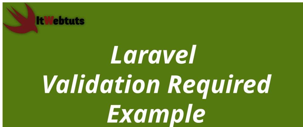 Cover image for Laravel Validation Required Example
