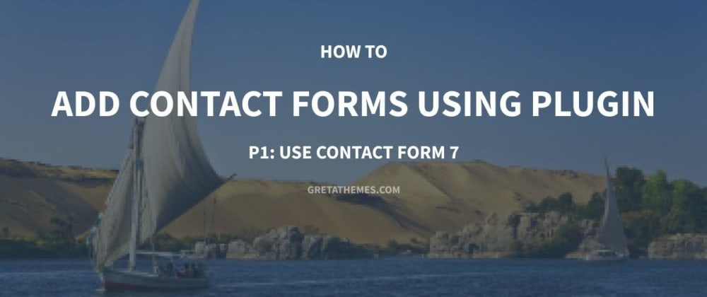Cover image for How to Add Contact Forms Using Plugin-P1: Use Contact Form7
